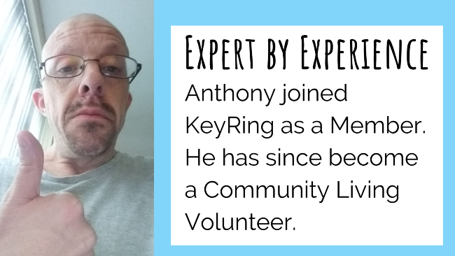 """A photo of a man giving a thumbs up. Text: """"Expert by Experience. Anthony joined  KeyRing as a Member. He has since become a Community Living Volunteer."""""""
