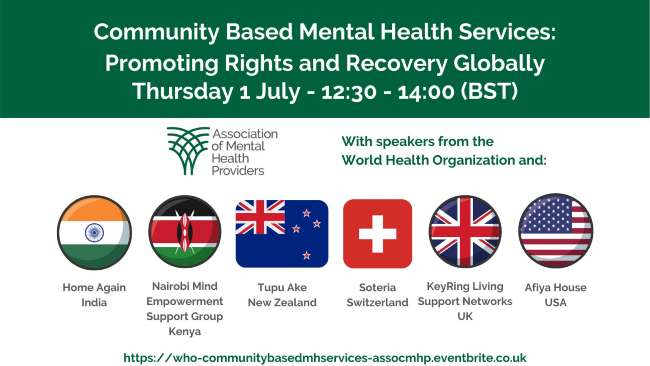 """Text: """"Community Based Mental Health Services: promoting rights and recovery globally. Thursday 1 July - 12:30 - 14:00 (BST)"""" There are the country flags of the organisations in the webinar that are listed in the text."""